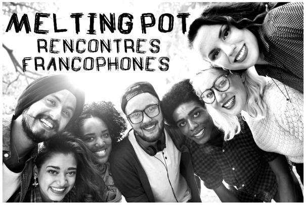 Visuel Melting Pot - Rencontres Francophones